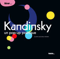 KANDINSKY, UN POP-UP POETIQUE, rêver