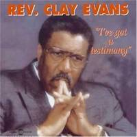 I Ve Got A Testimony Par Rev Clyde Evans Hit Numero 1 Au Billboard Gospel Aux Etats Unis