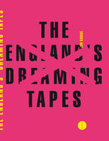 The England's Dreaming Tapes, les Sex pistols et le punk