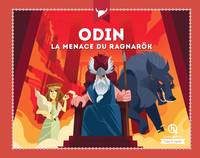 Mythes & légendes, Odin, La menace de Ragnarok