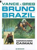 Bruno Brazil.  2. Commando Caiman, Volume 1, Commando Caïman, Volume 1, Commando Caïman, Volume 1, Commando Caïman