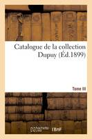 Catalogue de la collection Dupuy. Tome III, Table alphabétique