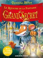 Le Grand Secret, Royaume de la fantaisie - tome 11