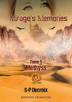 Mirage's memories, 5, Méthyss