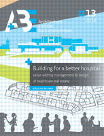 Building for a better hospital, Value-adding management & design of healthcare real estate