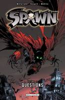 Spawn, 11, Questions, Questions