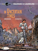 VALERIAN AND LAURELINE - TOME 18 IN UNCERTAIN TIMES - VOL18
