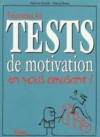 REUSSISSEZ LES TESTS DE MOTIVATION EN VOUS AMUSANT !