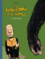The autobiography of a Mitroll, THE AUTOBIOGRAPHY OF A MITROLL T02 : IS DAD A TROLL ?, 2