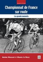 Championnat de France sur route, les grands moments