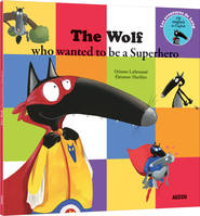 Les aventures de Loup, The wolf who wanted to be a super heroe (coll. mes p'tits albums)