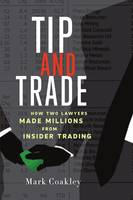 Tip and Trade, How Two Lawyers Made Millions from Insider Trading