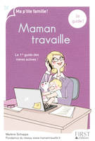 Maman travaille, le guide