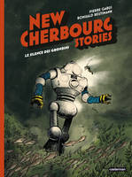New Cherbourg Stories, Le silence des Grondins