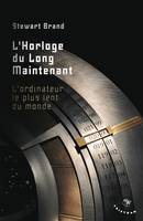 L'horloge du long maintenant / l'ordinateur le plus lent du monde, l'ordinateur le plus lent du monde