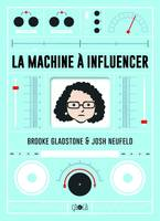 La machine à influencer - La machine à influencer