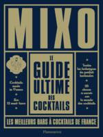 Mixo. Le guide ultime des cocktails