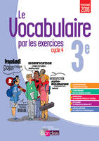 Le vocabulaire par les exercices 3e 2017 Cahier d'exercices
