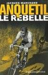Anquetil le rebelle