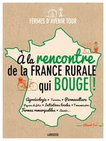A la rencontre de la France rurale qui bouge