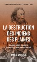 La destruction des indiens des Plaines