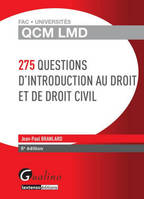 QCM LMD - 275 QUESTIONS D'INTRODUCTION AU DROIT ET DE DROIT CIVIL - 5EME EDITION