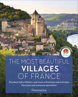 The most beautiful villages of France / the official guide : practical info, history and tours, fest