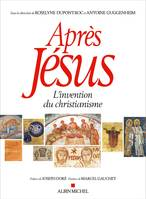 Après Jésus / l'invention du christianisme, L'invention du christianisme