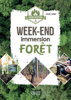 Micro-aventure : week-end immersion forêt