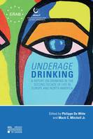 Underage Drinking, A Report on Drinking in the Second Decade of Life in Europe and North America