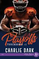Playoffs, Touchdown #1