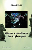 ALLIANCES ET MESALLIANCES DANS LE CYBERESPACE