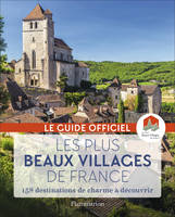 Les plus beaux villages de France / le guide officiel : 158 destinations de charme à découvrir