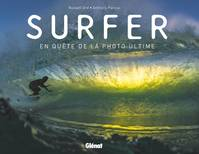 Surfer / en quête de la photo ultime, En quête de la photo ultime