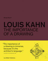 LOUIS KAHN: THE IMPORTANCE OF A DRAWING /ANGLAIS