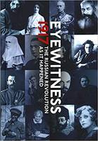 1917 YEAR THAT CHANGED THE WORLD THE RUSSIAN REVOLUTION THROUGH EYEWITNESS ACCOUNTS /ANGLAIS