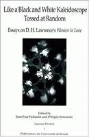 Like a Black and White Kaleidoscope Tossed at Random, Essays on D.H. Lawrence's Women in Love