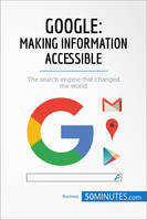 Google, Making Information Accessible, The search engine that changed the world