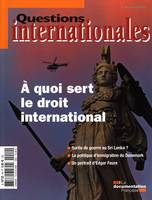 A QUOI SERT LE DROIT INTERNATIONAL (MAI-, A quoi sert le droit international ?