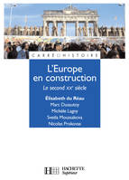 L'Europe en construction - Le second XXeme siècle, le second XXe siècle