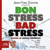 Bon stress, bad stress, Briser le cercle infernal