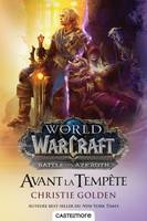 World of Warcraft, Warcraft: Avant la tempête