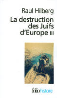 La destruction des Juifs d'Europe (Tome 3), Volume 3