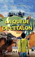 La queue de l'étalon. Roman