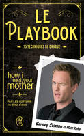 Le Playbook. 75 techniques de drague