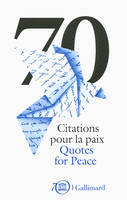 70 Citations pour la paix/70 Quotes for Peace, Célébrations du 70ᵉ anniversaire de l'UNESCO/UNESCO's 70th Anniversary Celebrations