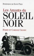 Les amants du Soleil noir, Caresse et Harry Crosby