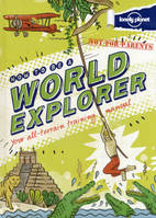 Not-For-Parents - How to be a World Explorer 1ed -anglais-