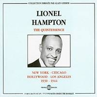 LIONEL HAMPTON THE QUINTESSENCE NEW YORK CHICAGO HOLLYWOOD LOS ANGELES 1930 1944 COFFRET DOUBLE CD