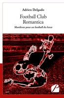 Football Club Romantica, Manifeste pour un football du futur